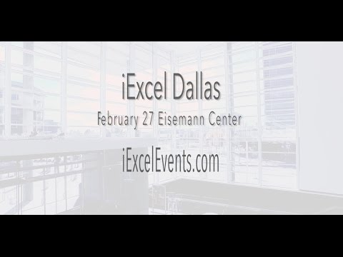 iExcel Dallas- Feb 27 Eisemann Center- A Life Transformation Event