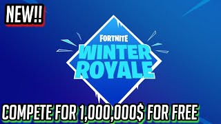 How to Compete in The Fortnite Winter Royale for up to 1,000,000$ for FREE!!
