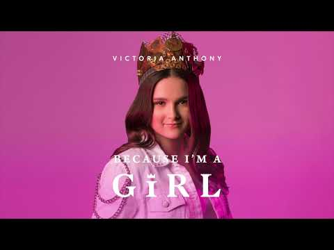 Victoria Anthony - Because I'm A Girl (Official Audio)