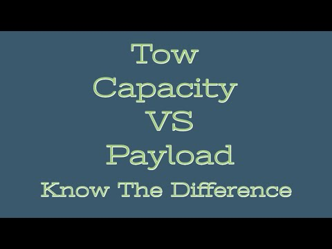 tow-capacity-vs-payload-capacity...-a-simple-explanation