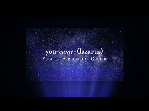 You Came (Lazarus) (Lyric Video) // Starlight // Amanda Cook