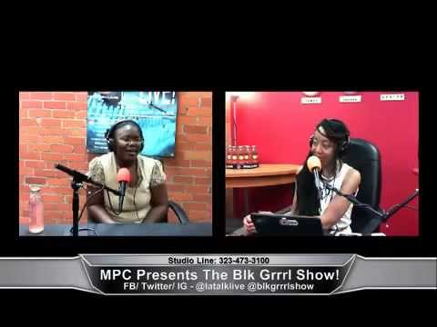 MPC Presents The Blk Grrl Show! w guests Lisa Teasley and Nzuji De Magalhaes