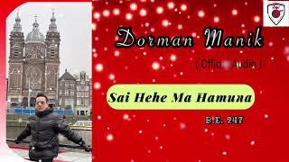 Dorman Manik - Sai Hehe Ma Hamuna B.E.247 ( Official Audio )