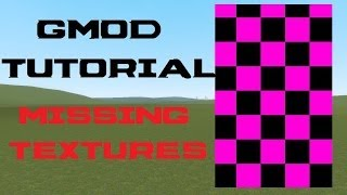 Gmod Missing Textures Fix (Purple & black checker boards)