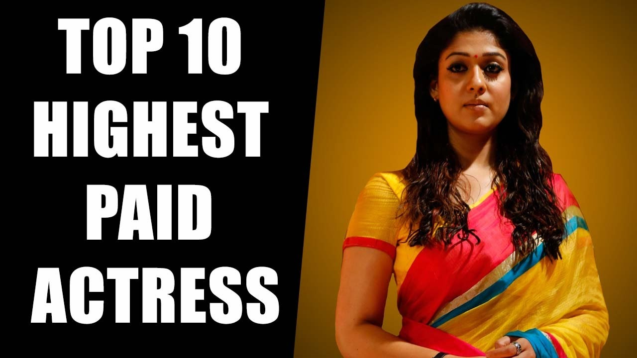 top 10 highest paid South Indian actress