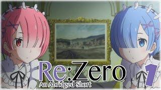 Re:Zero An Abridged Short - 1