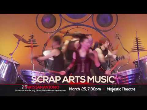 ARTS San Antonio presents Scrap Arts Music, Cutting edge percussion of tomorrow.