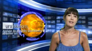 UFXMarkets-Nouvelles du Marché-05-Jul-2011