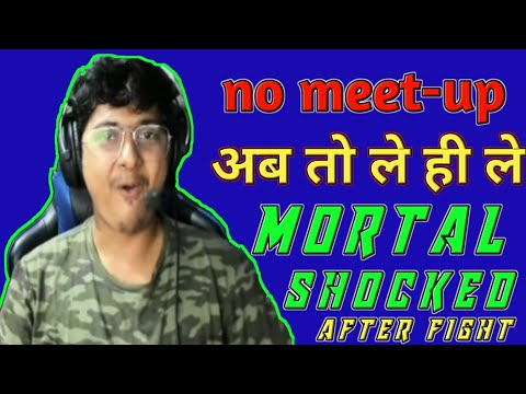 #MORTAL Mortal IGNORE Meet-up | No Meet-up In Match | Op Reaction After Fight