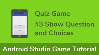【Quiz1】Android Studio Game Tutorial - #3 Show Question and Choices