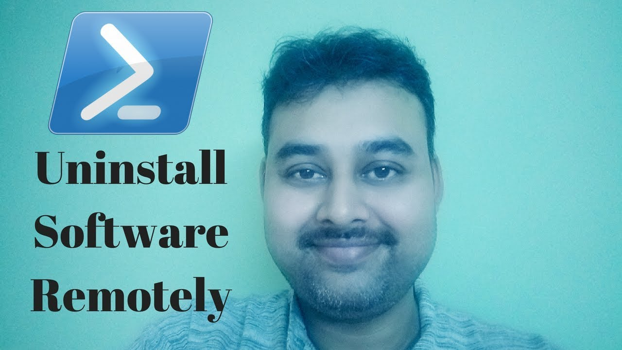 Powershell Script to uninstall software on Remote Computer [AskJoyB]