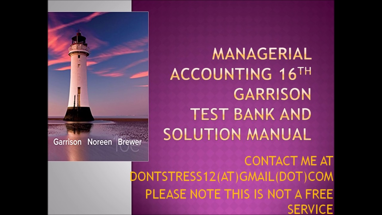 Test bank Managerial Accounting 15th edition by Ray H. Garrison, Eric Noreen