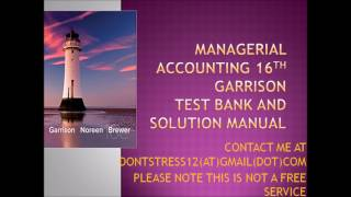 Managerial Accounting 16th Edition Garrison test bank and Solutions