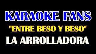 Karaoke - Entre Beso Y Beso - La Arrolladora Banda El Limón
