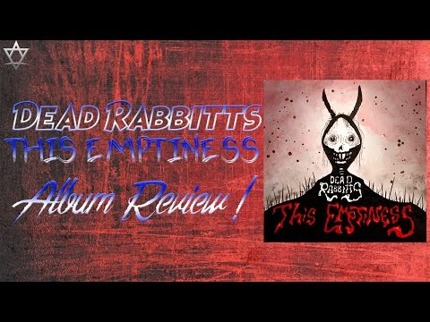 The Dead Rabbitts - This Emptiness Album Review!