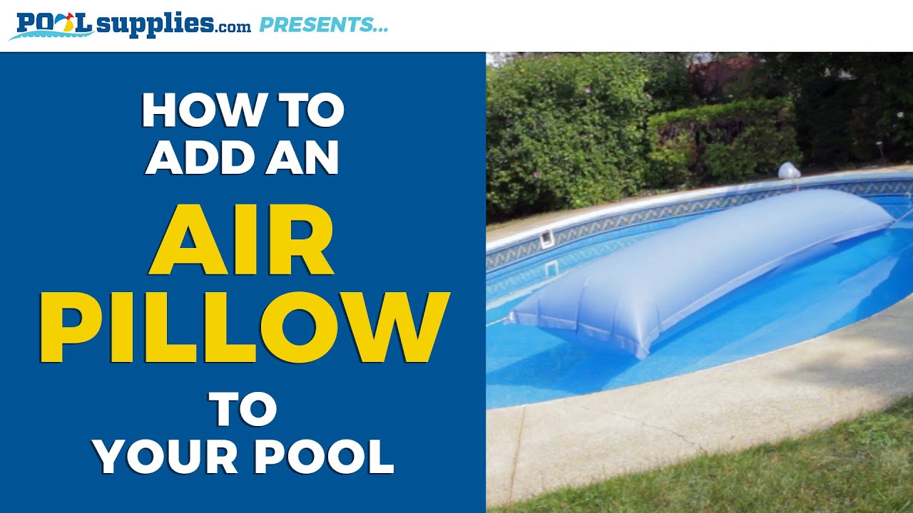 How To Add An Air Pillow To Your Pool Youtube