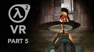 Half-Life 2 VR - Part 5 - Ravenholm