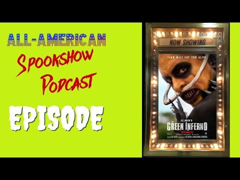 All-American Spookshow Podcast Episode 10 The Green Inferno (2013)