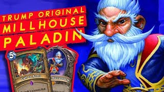 TRUMP ORIGINAL Deck! Midrange-Millhouse-Pala! | Rastakhan's Rumble | Hearthstone