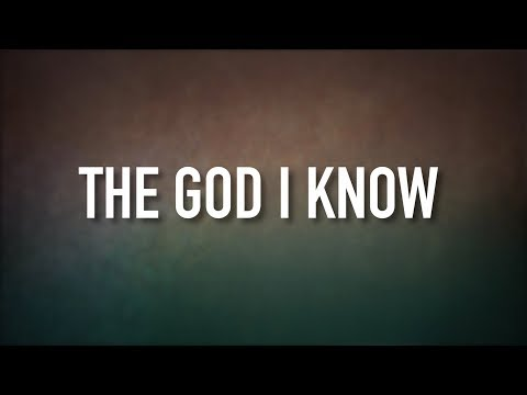 The God I Know [Lyric Video] - Love & The Outcome