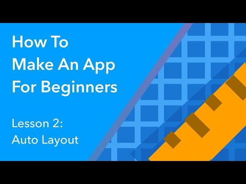 How to Make an App for Beginners  Auto Layout 2018  Lesson 2