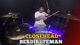 Closehead - Berdiri Teman (Old Version) II Drum Cover