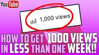 How To Get 1000 views in LESS than a WEEK on YouTube