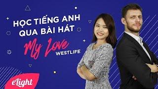 Nắm ngay 3 cấu trúc cực hay qua bài hát My Love - Westlife [Học tiếng Anh qua bài hát #]