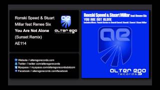 Ronski Speed & Stuart Millar feat Renee Six - You Are Not Alone (Sunset Remix) [Alter Ego Records]