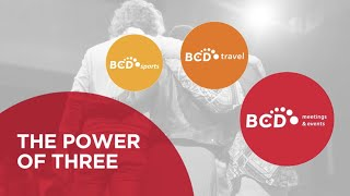 The Power of Three - BCD Travel, BCD Meetings & Events, BCD Sports