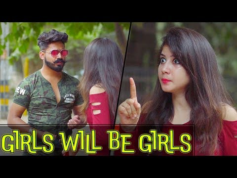 Girls Will Be Girls || The Rahul Sharma- Youtube