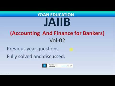 JAIIB PREVIOUS YEAR PAPER OF ACCOUNTING AND FINANCE FOR BANKERS