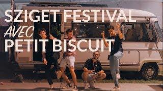 30: Mon VAN en BACKSTAGE du Sziget festival avec Petit Biscuit