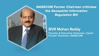 NASSCOM Former Chairman criticises the Geospatial Information Regulation Bill