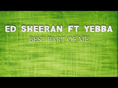 Ed Sheeran Ft Yebba - Best Part Of Me (Traduzione In ITALIANO)