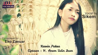Download Mp3 Kawin Paksa  Versi Wong Sugih Music  Voc. Sikem