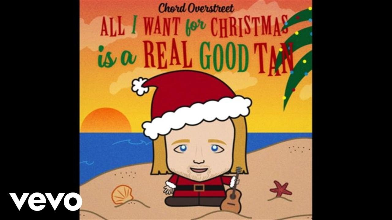 Chord overstreet all i want for christmas is a real good tan chord overstreet all i want for christmas is a real good tan audio hexwebz Image collections