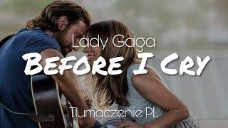 Lady Gaga - Before I Cry (Tłumaczenie PL) Video