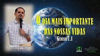 O dia mais importante das nossas vidas - Pr. Ciro de Menezes