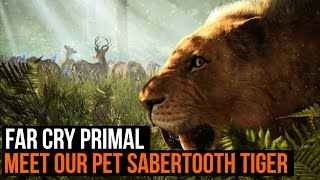 Far Cry Primal: Why sabertooth tigers make the best pets