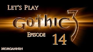 GOTHIC 3 - Part 14 [Grain Thieves] Let