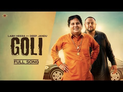 GOLI  - Labh Heera Ft. Deep Jandu (OFFICIAL VIDEO) Harf Cheema | Karan Aujla