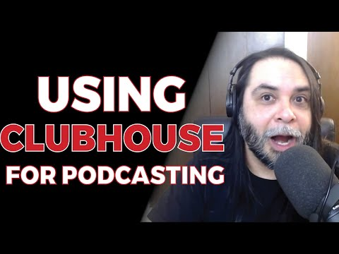 Using Clubhouse For Podcasting