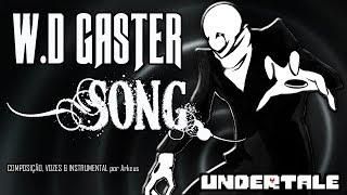 "UNDERTALE - "" W.D. GASTER "" ORIGINAL SONG by BranimeStudios ( Versão PT-BR )"