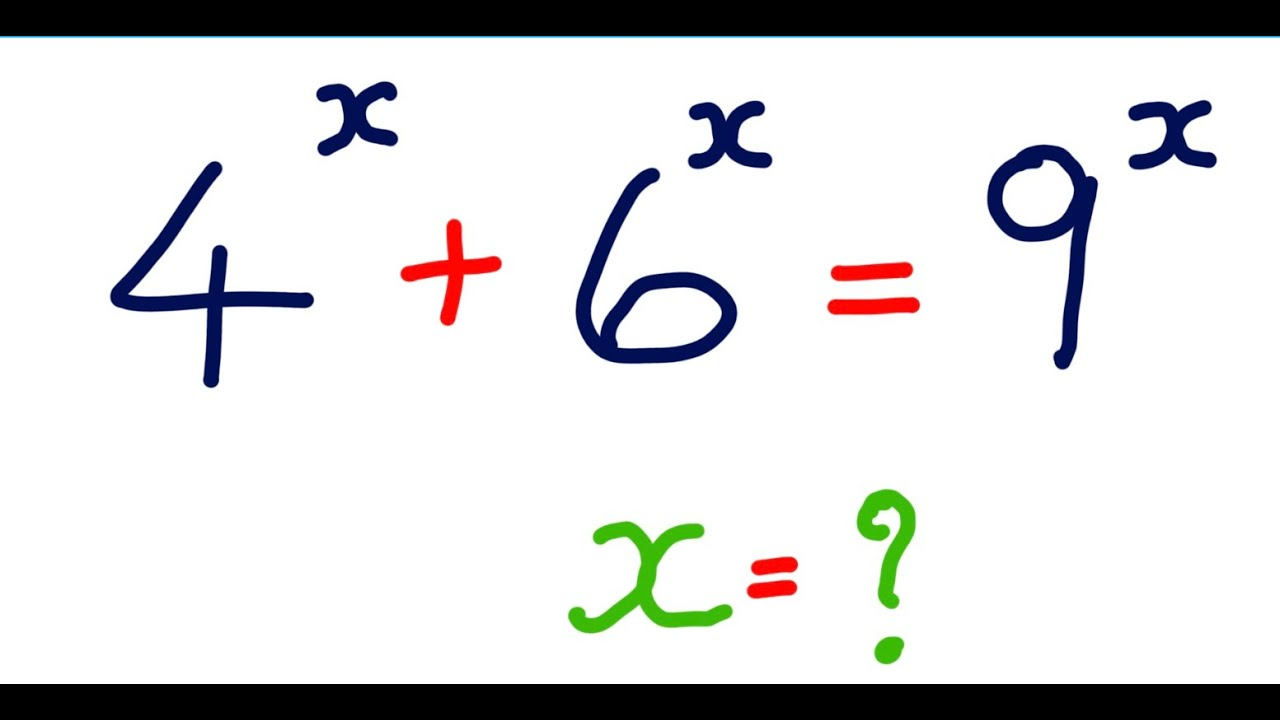 Solve for x : 4^x + 6^x = 9^x - YouTube