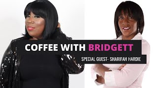 Coffee With Bridgett Live | Special Guest Sharifah Hardie