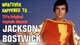 Whatever Happened to Jackson Bostwick - TV's Original Captain Marvel