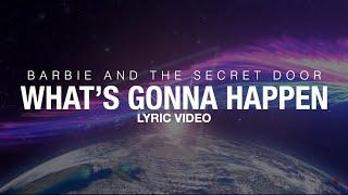 Gambar cover Barbie and the Secret Door - What's Gonna Happen (Lyric Video) [4K]