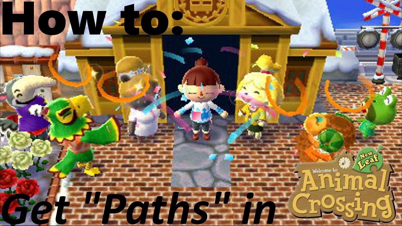 How To Get Paths In Animal Crossing New Leaf Youtube