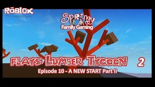 SFG - Roblox - Lumber Tycoon 2 - EP10 - A New Start Part II